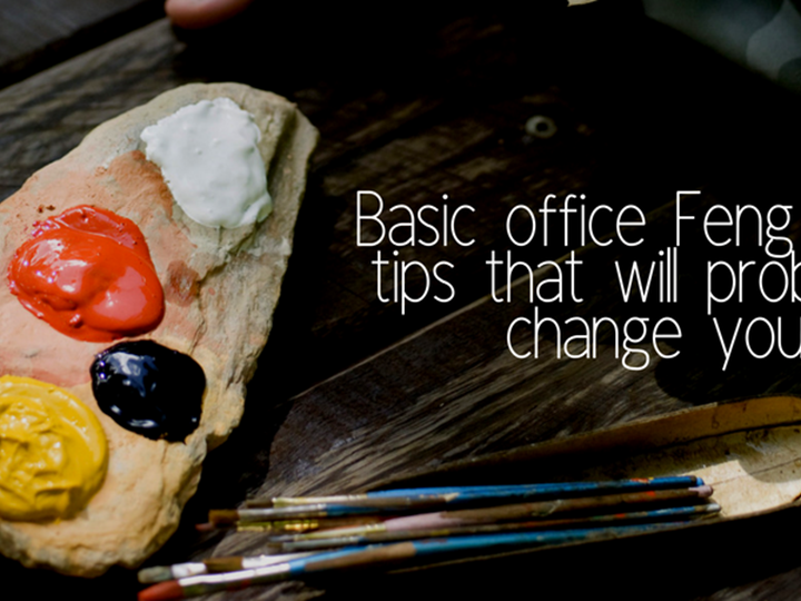Basic office Feng Shui tips that will probably change your life