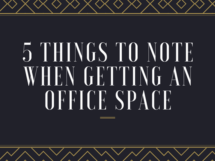 5 things to note when getting an office space